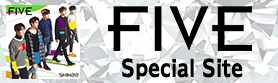 「FIVE」Special Site