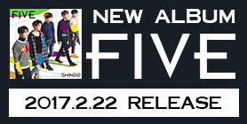 SHINee NEW ALBUM「FIVE」2017.2.22 In Stores.
